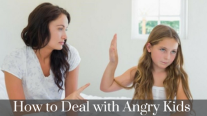 angry child how to to deal with angry kids