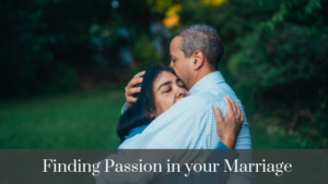 finding passion in your marriage